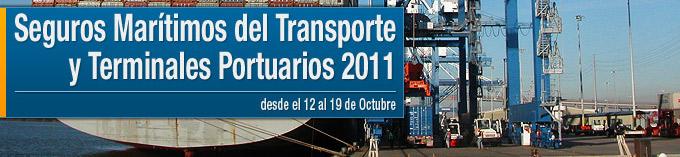 Seguros Marítimos del Transporte y Terminales Portuarios 2011